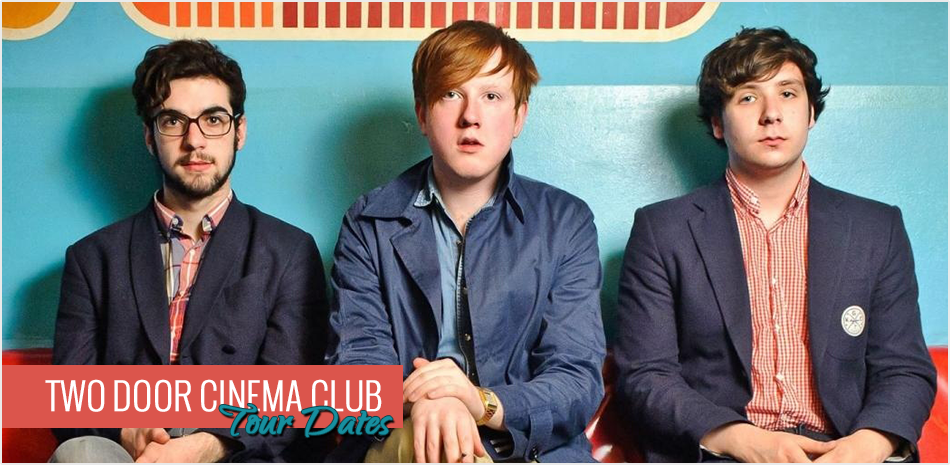 Two Door Cinema Club Tour